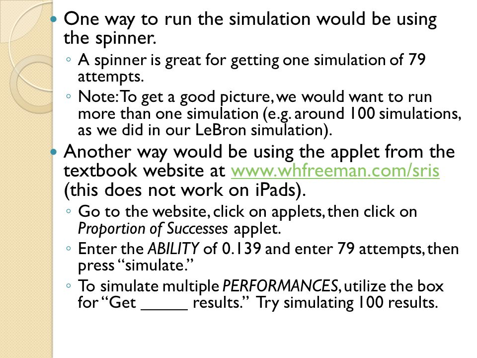 One way to run the simulation would be using the spinner.