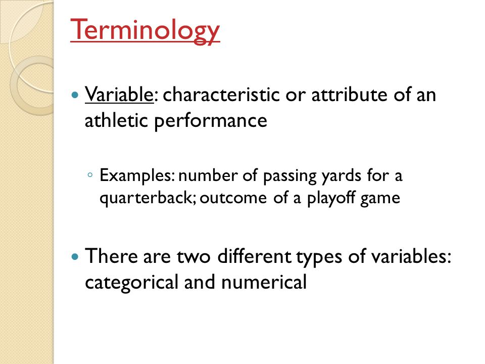 Terminology Variable: characteristic or attribute of an athletic performance.