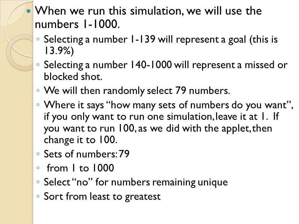 When we run this simulation, we will use the numbers 1-1000.