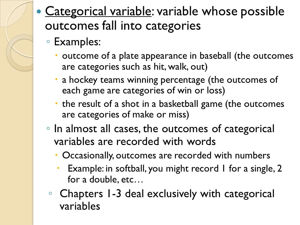 Categorical variable: variable whose possible outcomes fall into categories