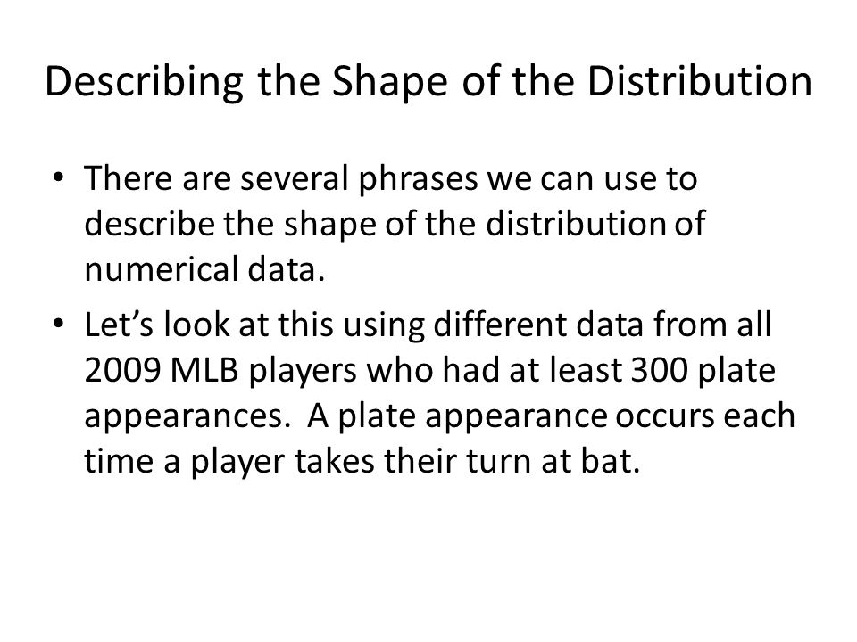 Describing the Shape of the Distribution