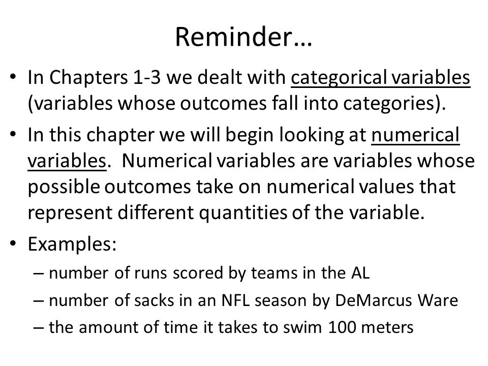 Reminder… In Chapters 1-3 we dealt with categorical variables (variables whose outcomes fall into categories).
