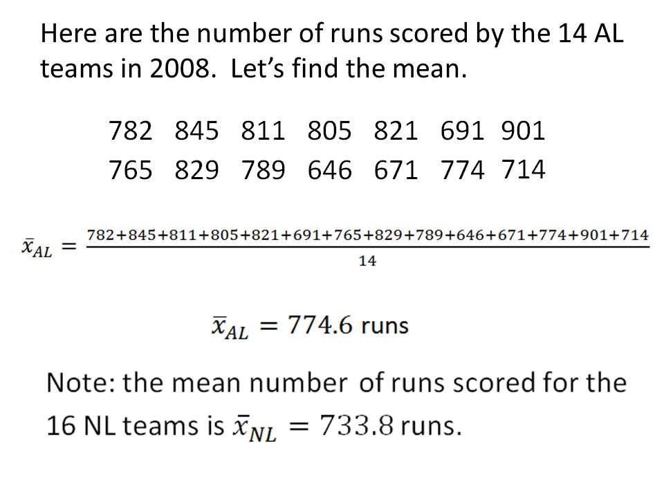 Here are the number of runs scored by the 14 AL teams in 2008