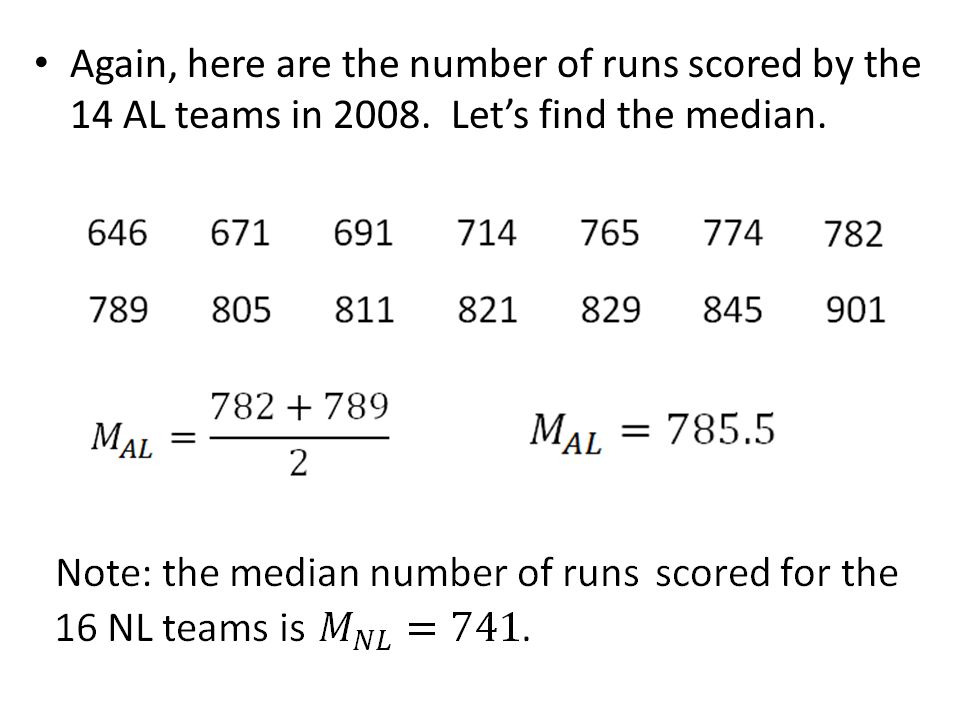 Again, here are the number of runs scored by the 14 AL teams in 2008