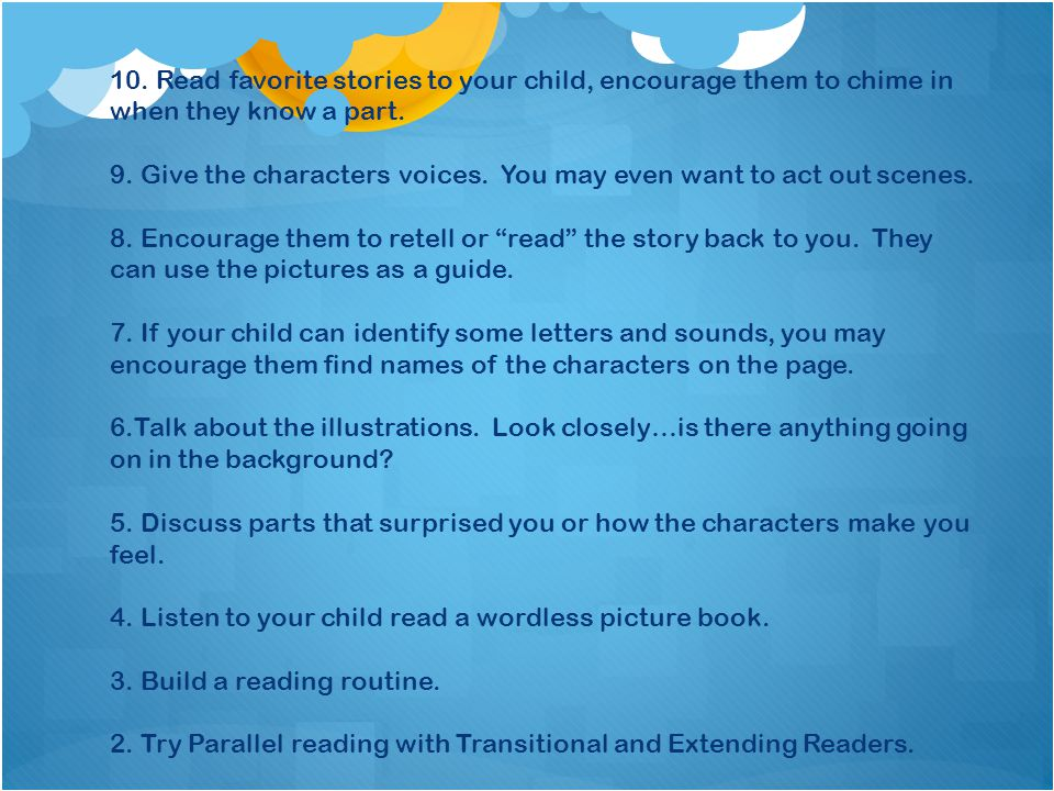 10. Read favorite stories to your child, encourage them to chime in when they know a part.