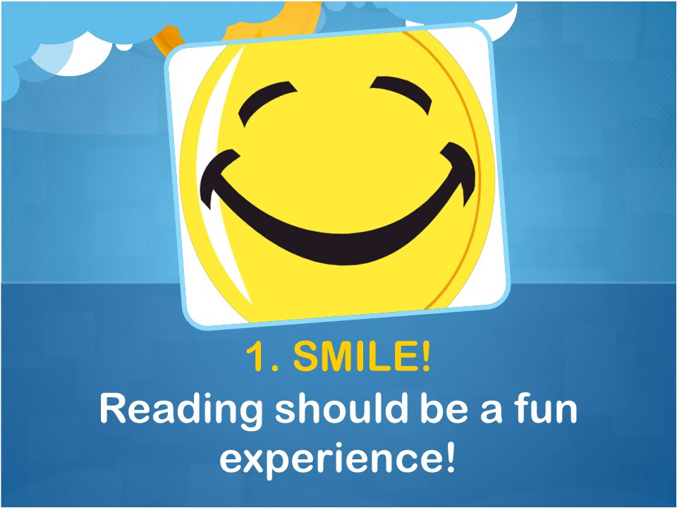 Reading should be a fun experience!