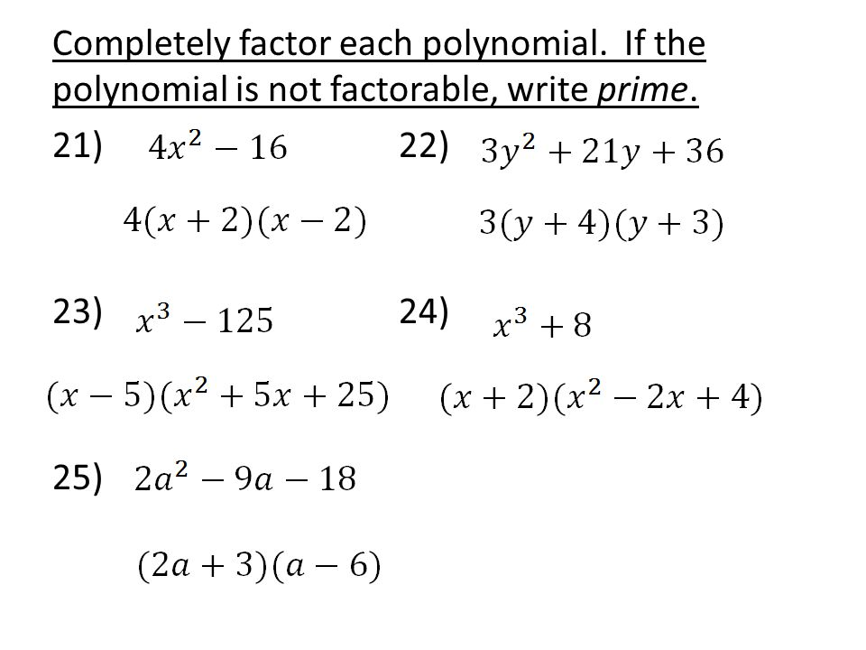 Completely factor each polynomial