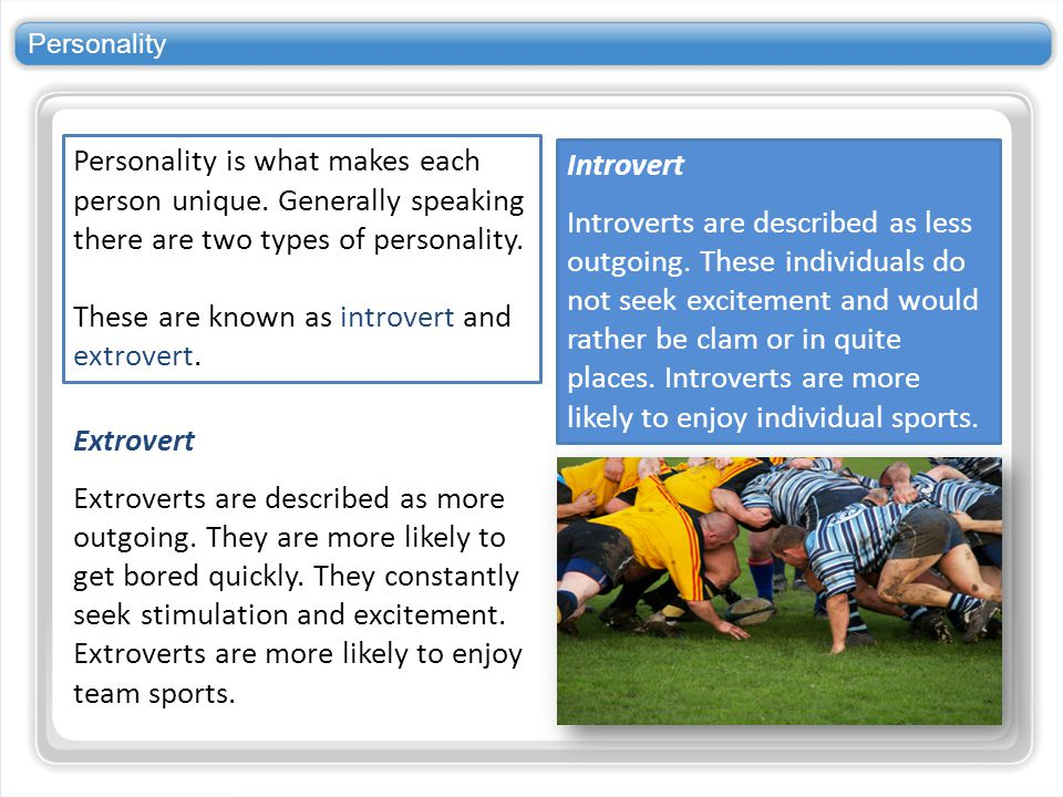 These are known as introvert and extrovert. Introvert