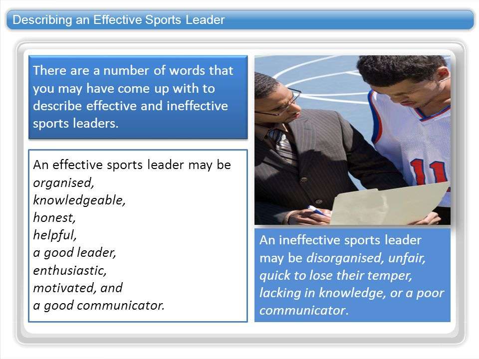 qualities of sports leaders Sports are a huge part of american culture for many reasons the drama, athleticism and personal story lines all make for a visual and emotional feast.