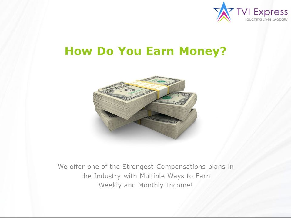 Weekly and Monthly Income!