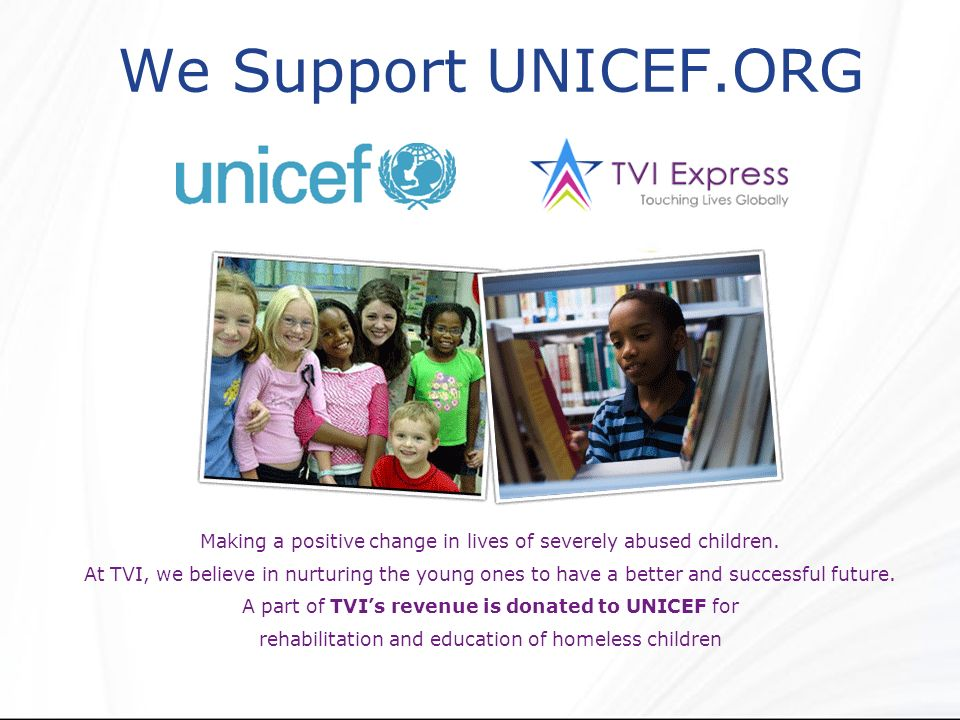 We Support UNICEF.ORG Making a positive change in lives of severely abused children.