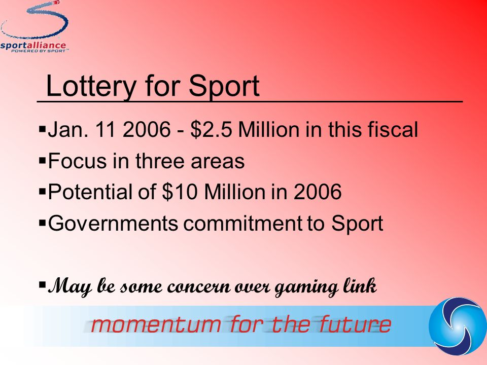 Lottery for Sport Jan. 11 2006 - $2.5 Million in this fiscal