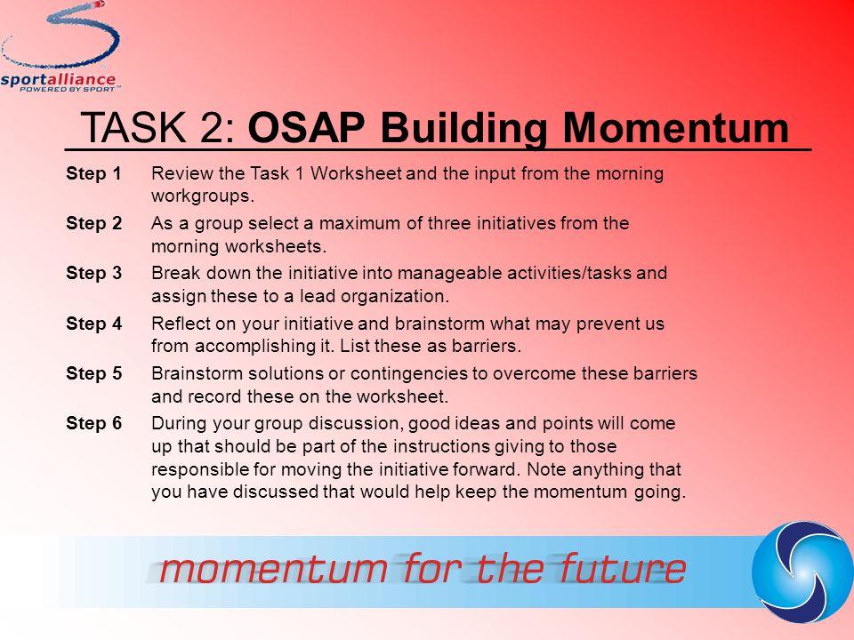 TASK 2: OSAP Building Momentum