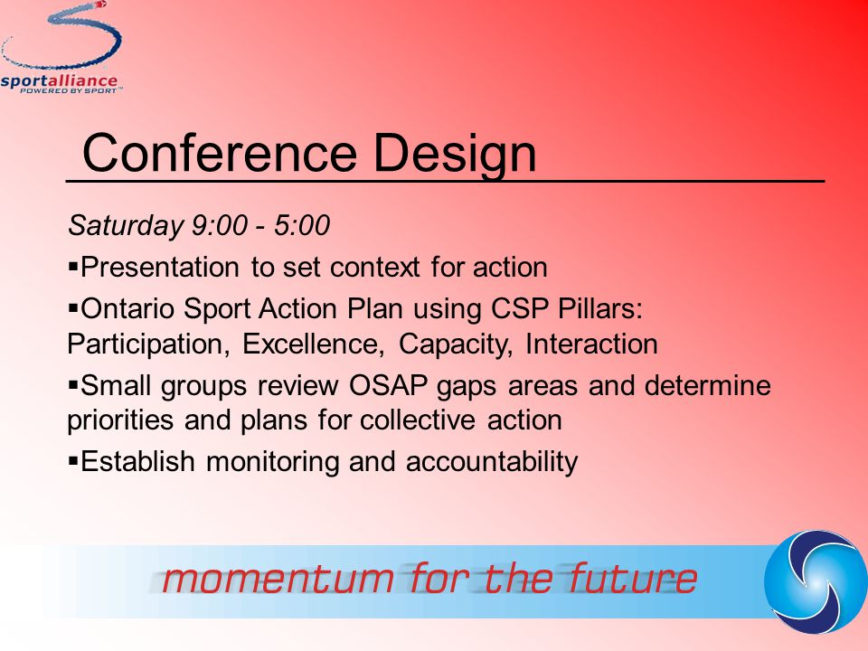 Conference Design Saturday 9:00 - 5:00
