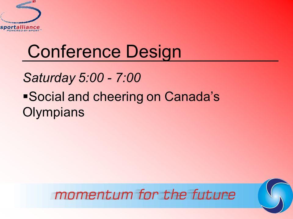 Conference Design Saturday 5:00 - 7:00