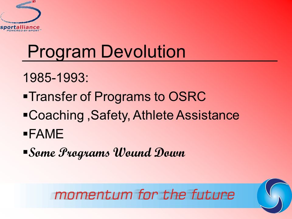 Program Devolution 1985-1993: Transfer of Programs to OSRC
