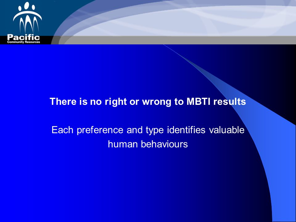 There is no right or wrong to MBTI results