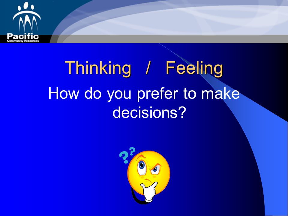 How do you prefer to make decisions