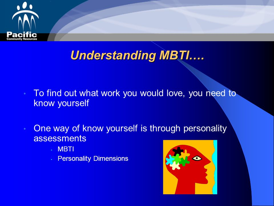 Understanding MBTI…. To find out what work you would love, you need to know yourself. One way of know yourself is through personality assessments.