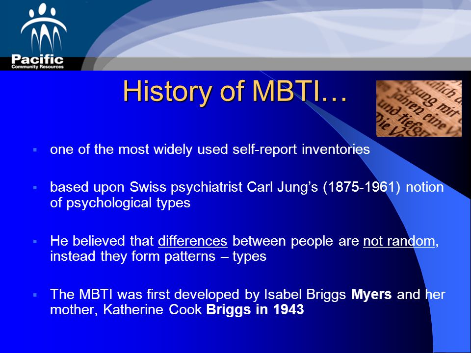 History of MBTI… one of the most widely used self-report inventories