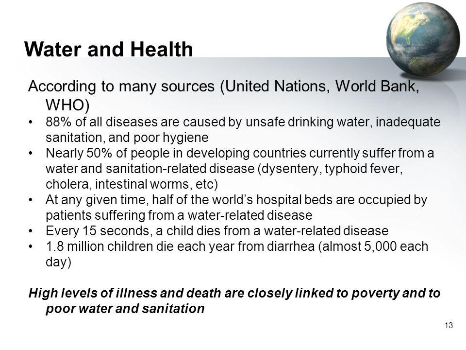 Water and Health According to many sources (United Nations, World Bank, WHO)