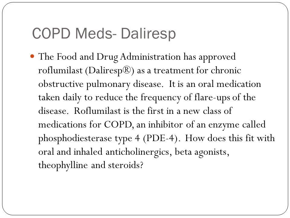 COPD Meds- Daliresp