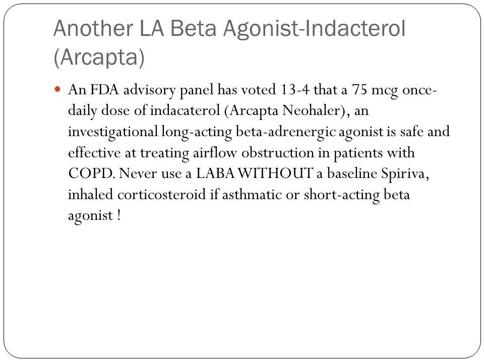 Another LA Beta Agonist-Indacterol (Arcapta)