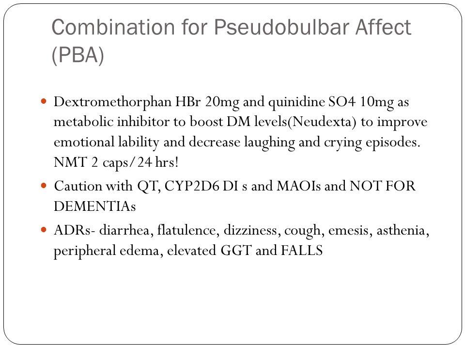 Combination for Pseudobulbar Affect (PBA)
