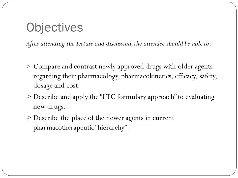 Objectives After attending the lecture and discussion, the attendee should be able to: