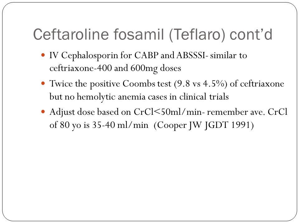 Ceftaroline fosamil (Teflaro) cont'd