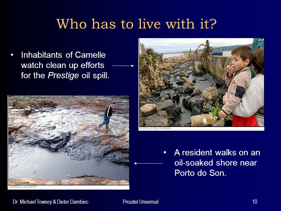 Who has to live with it Inhabitants of Camelle watch clean up efforts for the Prestige oil spill.
