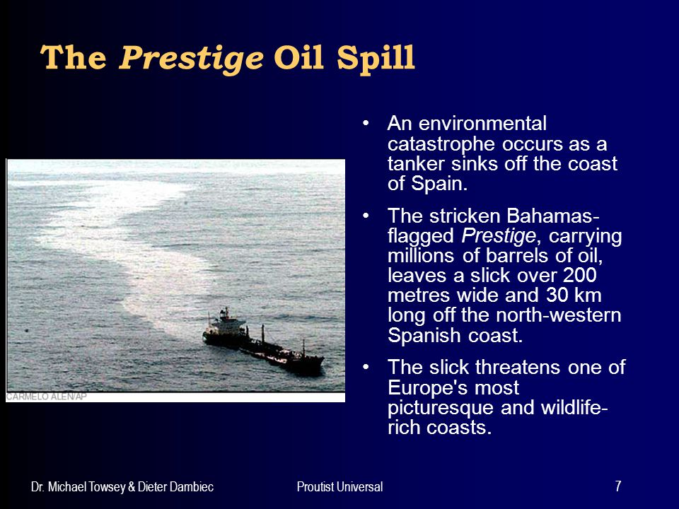 The Prestige Oil Spill An environmental catastrophe occurs as a tanker sinks off the coast of Spain.