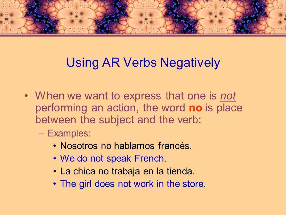 Using AR Verbs Negatively