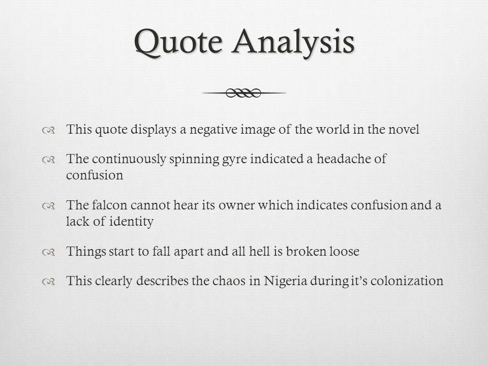 Quote Analysis This quote displays a negative image of the world in the novel. The continuously spinning gyre indicated a headache of confusion.