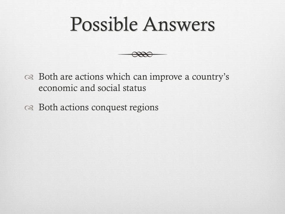 Possible Answers Both are actions which can improve a country's economic and social status.