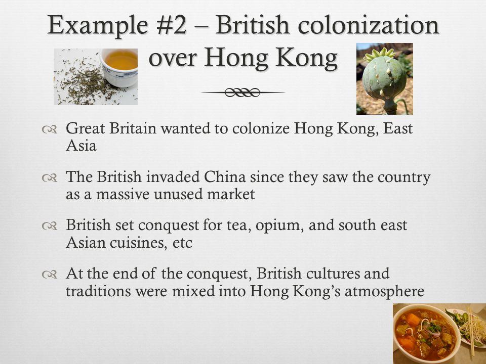 Example #2 – British colonization over Hong Kong