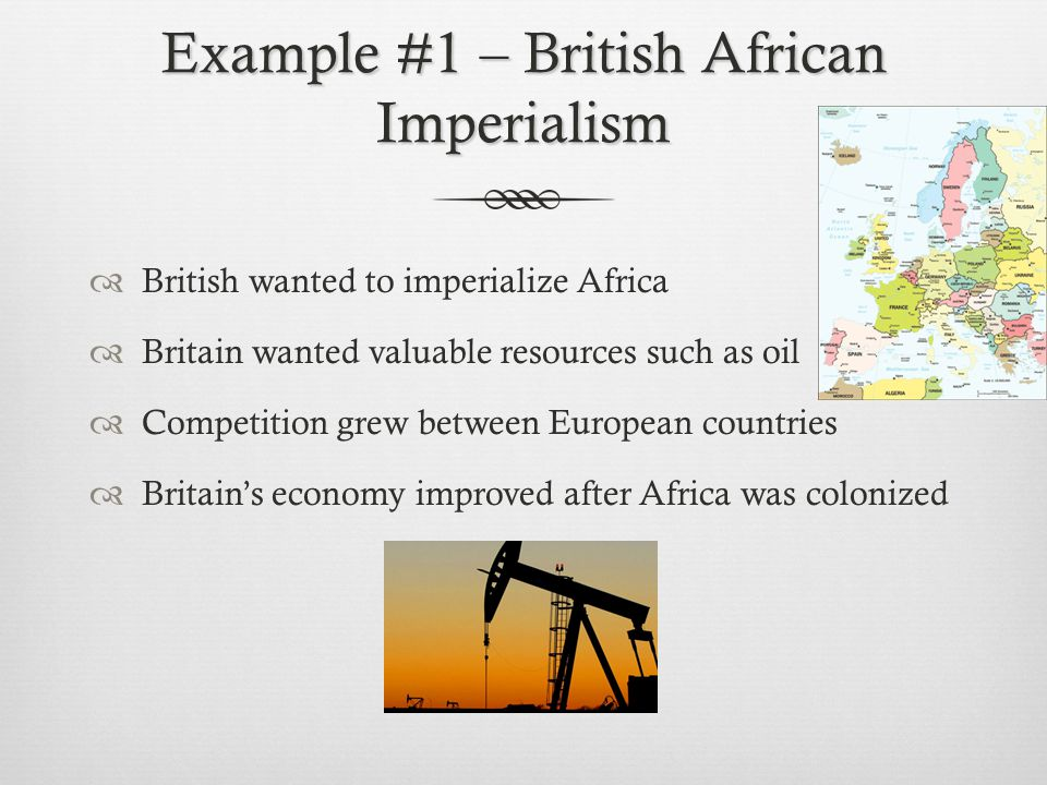 Example #1 – British African Imperialism