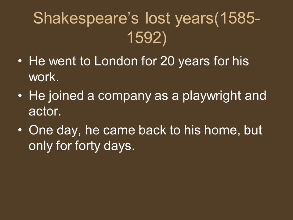 Shakespeare's lost years(1585-1592)