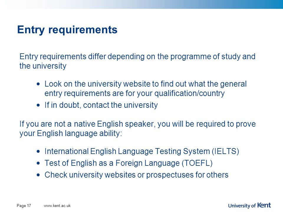Entry requirements Entry requirements differ depending on the programme of study and the university.
