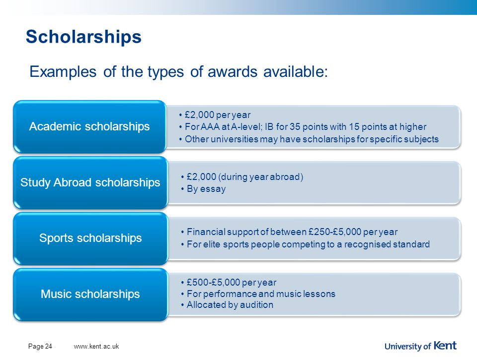 Scholarships Examples of the types of awards available: