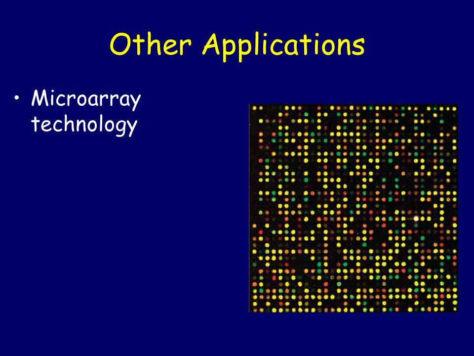 Other Applications Microarray technology