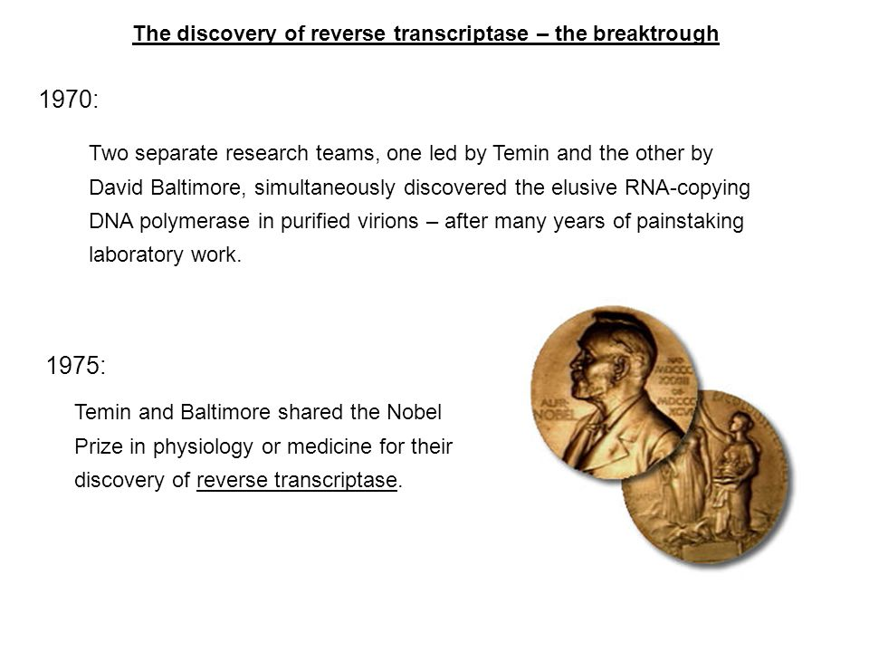 1970: 1975: The discovery of reverse transcriptase – the breaktrough