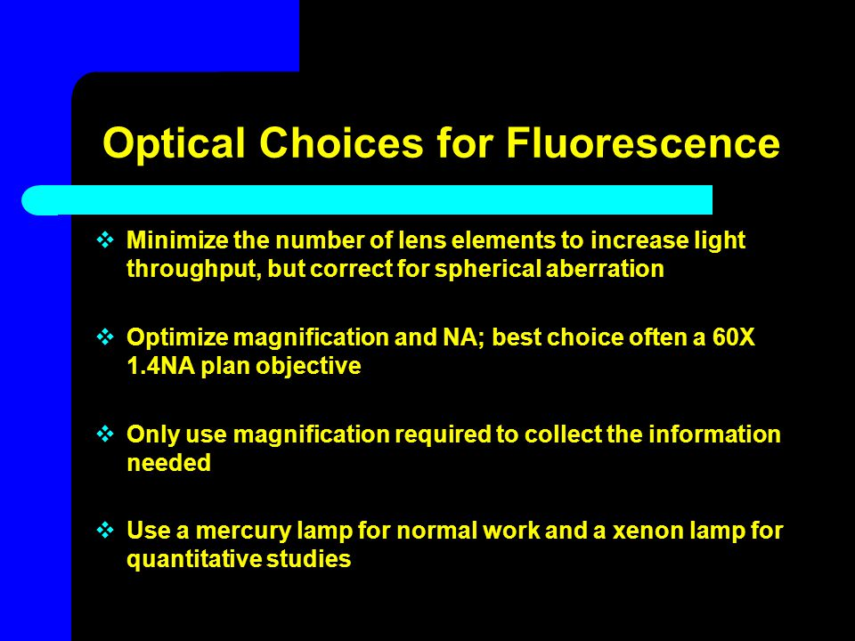 Optical Choices for Fluorescence