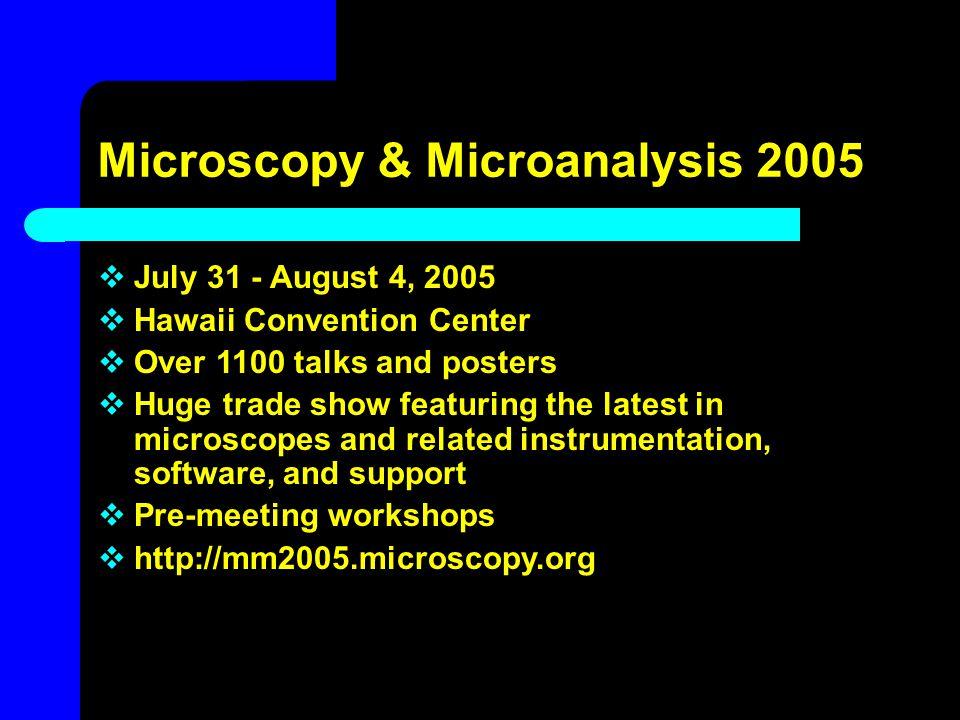 Microscopy & Microanalysis 2005