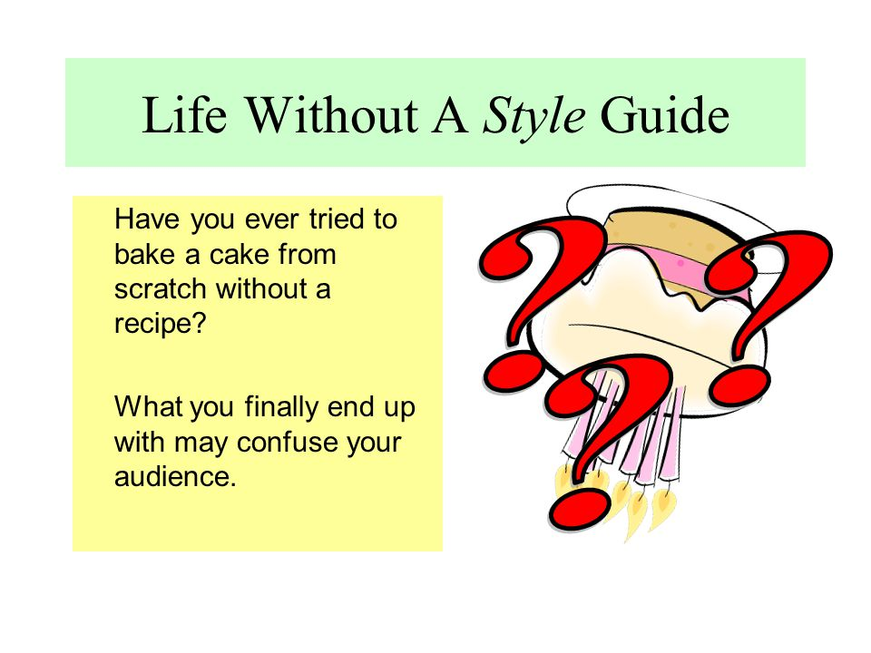 Life Without A Style Guide
