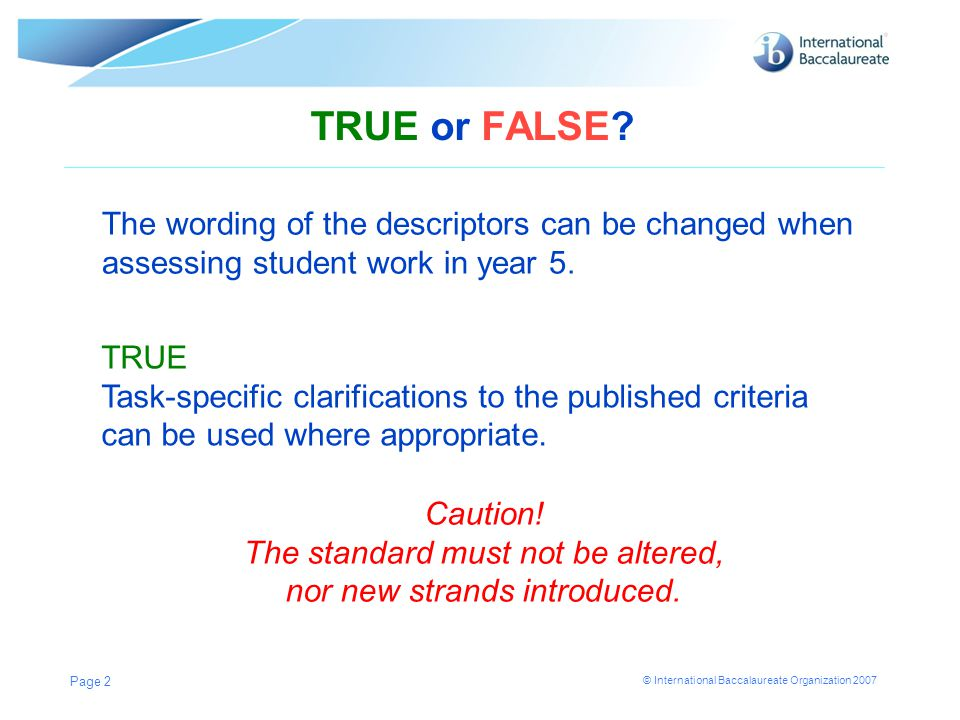 TRUE or FALSE The wording of the descriptors can be changed when assessing student work in year 5.