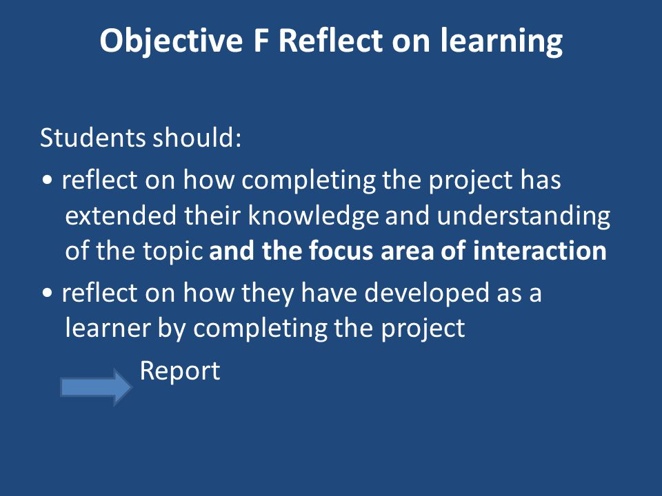Objective F Reflect on learning
