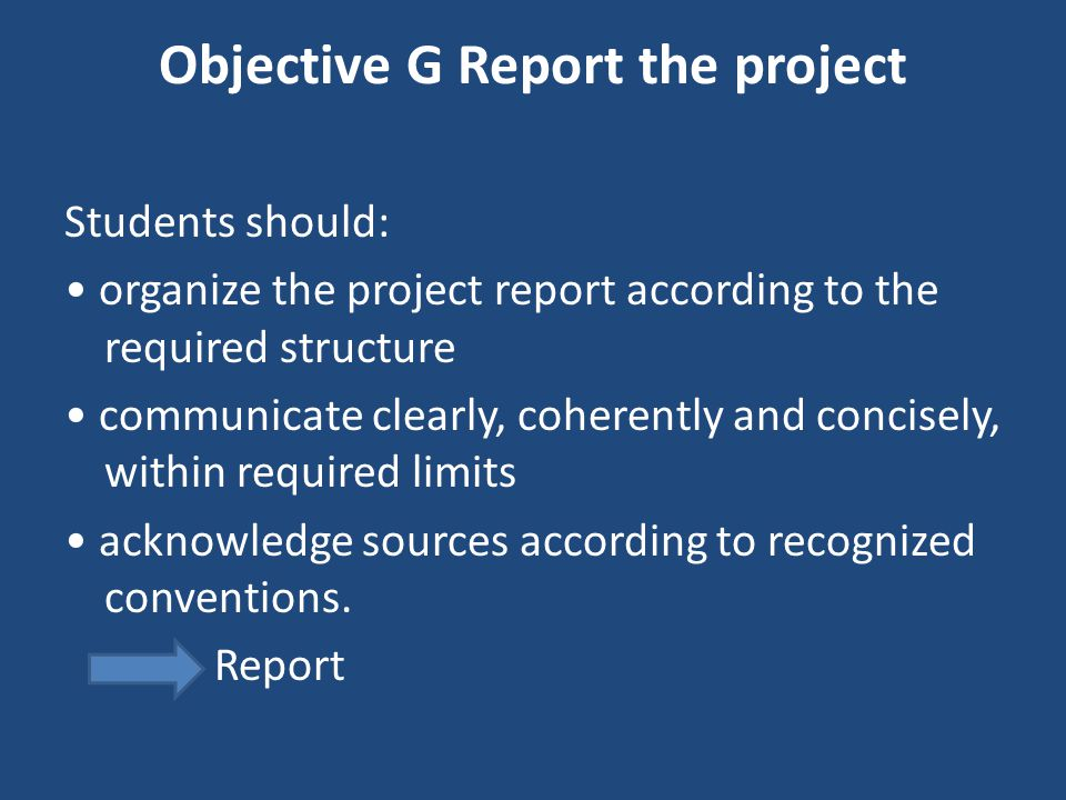 Objective G Report the project