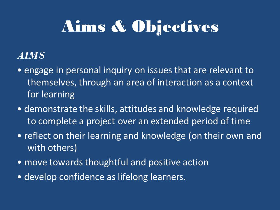 Aims & Objectives AIMS.