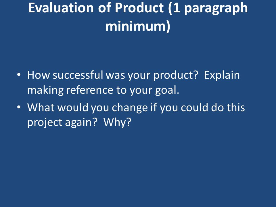 Evaluation of Product (1 paragraph minimum)